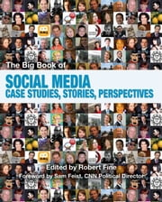 The Big Book of Social Media - Case Studies, Stories, and Perspectives ebook by Robert Fine