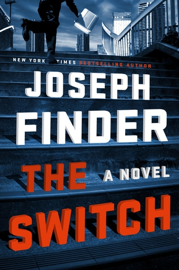 The Switch - A Novel ebook by Joseph Finder