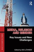 Media, Religion and Gender - Key Issues and New Challenges ebook by Mia Lövheim