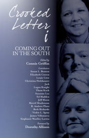 Crooked Letter i - Coming Out in the South ebook by Connie Griffin,Dorothy Allison