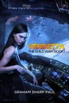 Vendetta: The Guild War Book 1 ebook by Graham Sharp Paul