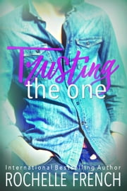 Trusting the One - Meadowview: Meadowview Heat, #2 ebook by Rochelle French