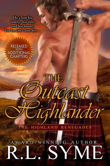 The Outcast Highlander - The Highland Renegades, #1 ebook by R.L. Syme