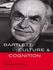 Bartlett, Culture and Cognition ebook by Akiko Saito