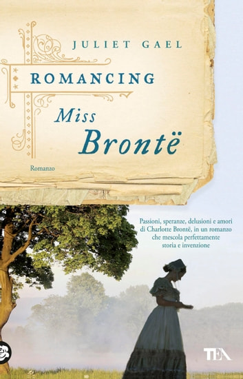 Romancing Miss Brontë ebook by Juliet Gael