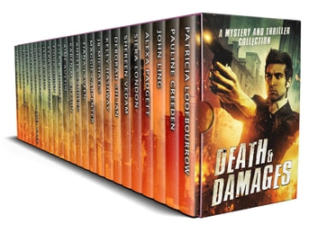 Death & Damages: A Mystery and Thriller Collection ebook by Patricia Loofbourrow,Pauline Creeden,John Ling,Alexa Padgett,Siera London,Shereen Vedam,Deborah Shlian,Kelly Hashway,JB Michaels,Maggie Carpenter,Tiana Laveen,Angela Sanders,Karen M. Bryson,Aime Austin,Lisa B. Thomas,Fiona Quinn,Kerry J Donovan,Jane Blythe,Dan Alatorre,Muffy Wilson,Dariel Raye,Ja'Nese Dixon,Terry Keys,Bill Hargenrader,Judith Lucci,Maria Grazia Swan