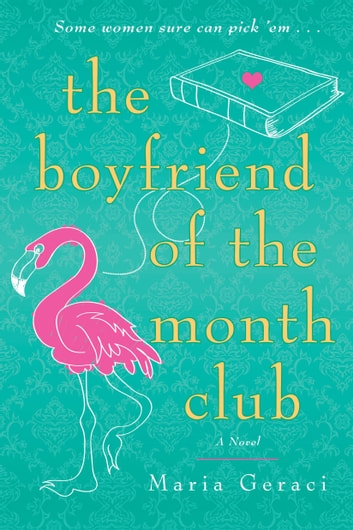 The Boyfriend of the Month Club eBook by Maria Geraci