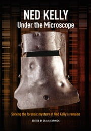 Ned Kelly - Under the Microscope ebook by Craig Cormick