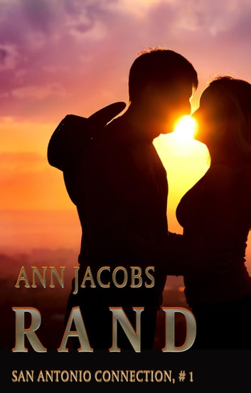 Rand - San Antonio Connection, #1 ebook by Ann Jacobs