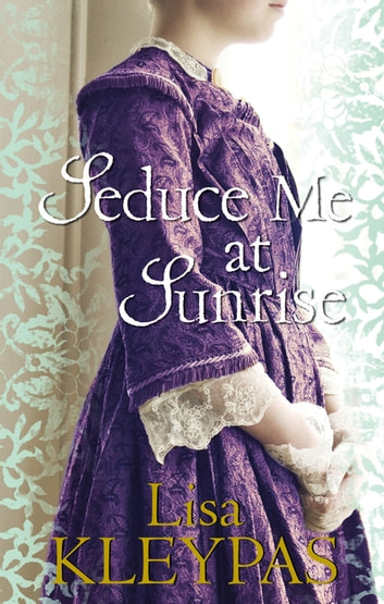 Seduce Me At Sunrise - Number 2 in series ebook by Lisa Kleypas