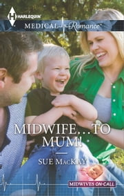 Midwife...to Mum! ebook by Sue MacKay