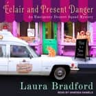 Éclair and Present Danger audiobook by Laura Bradford