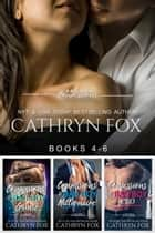 Confessions: Books 4-6 ebook by Cathryn Fox