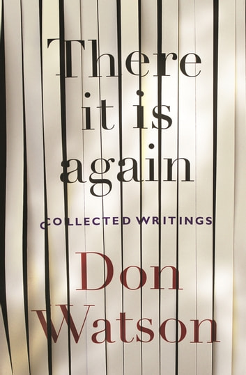 There It Is Again - Selected Non-Fiction ebook by Don Watson