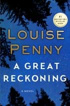 A Great Reckoning ebook by Louise Penny