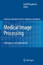 Medical Image Processing - Techniques and Applications ebook by