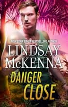 Danger Close ebook by Lindsay McKenna