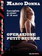 Operazione Petit-beurre - Dream Force: Alvaro Giménez 30 ebook by Marco Donna