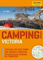Camping around Victoria ebook by Explore Australia Publishing