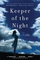 Keeper of the Night ebook by Kimberly Willis Holt
