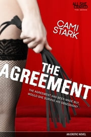 All She Craved - The Agreement ebook by Cami Stark