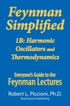 Feynman Lectures Simplified 1B ebook by Robert Piccioni