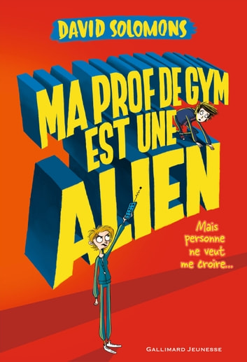 Ma prof de gym est une alien ebook by David Solomons
