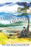 The Fairy Slipper Orchid: A Dedication to Elizabeth
