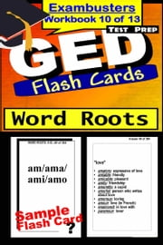 GED Test Prep Word Roots Review--Exambusters Flash Cards--Workbook 10 of 13 - GED Exam Study Guide ebook by GED Exambusters