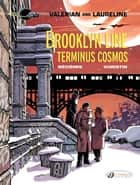 Valerian & Laureline - Volume 10 - Brooklyn Line, Terminus Cosmos ebook by Pierre Christin, Jean-Claude Mézières