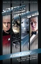Star Trek The Next Generation/Doctor Who: Assimilation Vol. 1 eBook by Tipton, Scott; Tipton, David; Lee,...