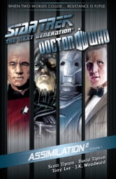 Star Trek The Next Generation/Doctor Who: Assimilation Vol. 1 ebook by Tipton, Scott; Tipton, David; Lee, Tony; Woodward, J.K.