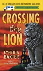 Crossing the Lion ebook by Cynthia Baxter