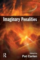 Imaginary Penalities ebook by Pat Carlen