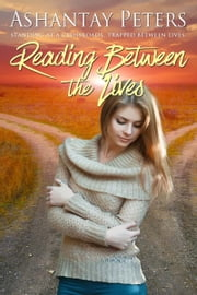 Reading Between the Lives ebook by Ashantay  Peters
