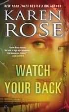 Watch Your Back ebook by Karen Rose