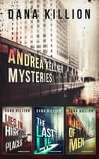 Andrea Kellner Mysteries - Books 1-3 ebook by Dana Killion