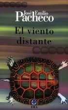 El viento distante ebook by José Emilio Pacheco