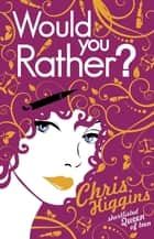 Would You Rather? eBook by Chris Higgins
