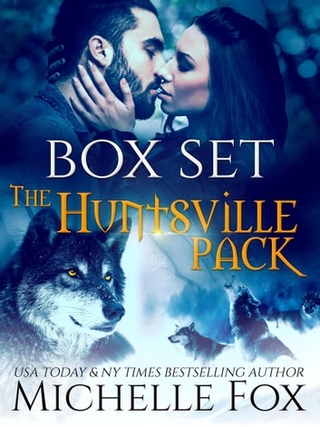 Huntsville Pack Boxed Set - Huntsville Alpha's Mate Series, #5 ebook by Michelle Fox