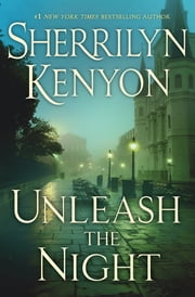 Unleash the Night ebook by Sherrilyn Kenyon