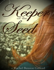Keeper of the Seed ebook by Rachel Benson Gifford