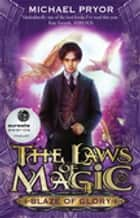 Laws Of Magic 1: Blaze Of Glory ebook by Michael Pryor