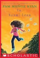 Yo, Naomi León ebook by Pam Munoz Ryan