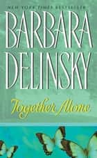 Together Alone ebook by Barbara Delinsky