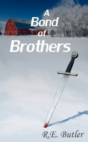 A Bond of Brothers ebook by R.E. Butler