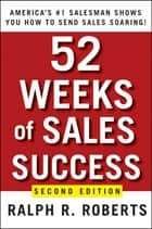 52 Weeks of Sales Success ebook by Ralph R. Roberts