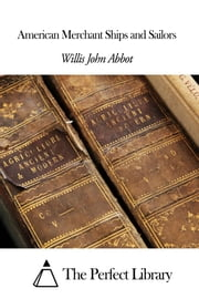 American Merchant Ships and Sailors ebook by Willis John Abbot