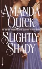 Slightly Shady ebook by Amanda Quick