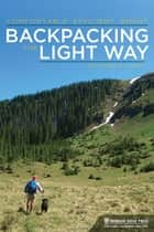 Backpacking the Light Way ebook by Richard A. Light